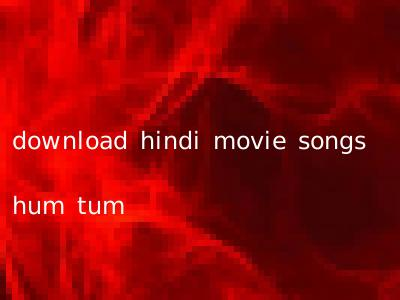 download hindi movie songs hum tum