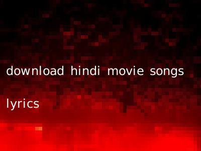 download hindi movie songs lyrics
