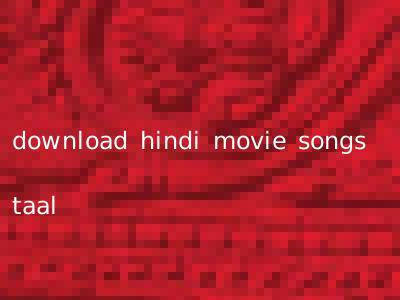 download hindi movie songs taal