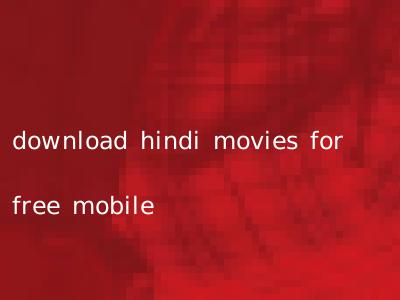download hindi movies for free mobile