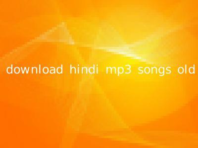 download hindi mp3 songs old
