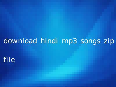 download hindi mp3 songs zip file
