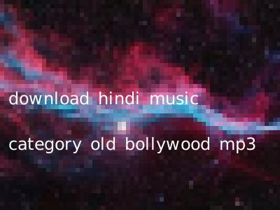 download hindi music category old bollywood mp3