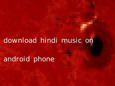 download hindi music on android phone