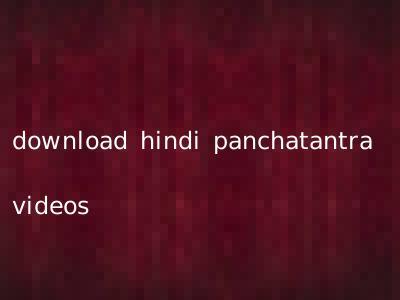 download hindi panchatantra videos