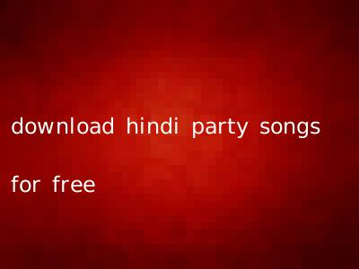 download hindi party songs for free