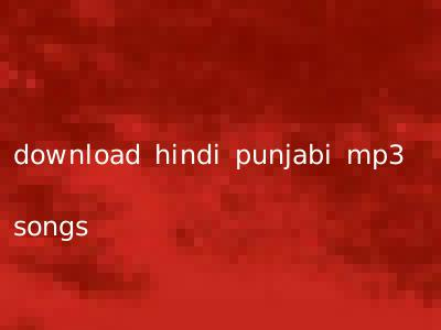 download hindi punjabi mp3 songs
