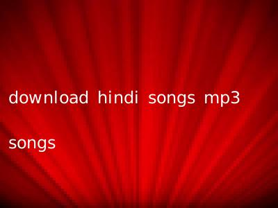 download hindi songs mp3 songs