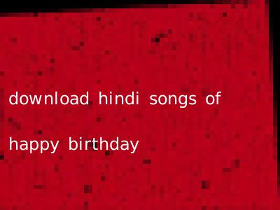 download hindi songs of happy birthday