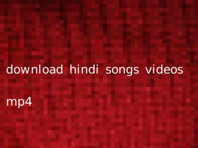 download hindi songs videos mp4