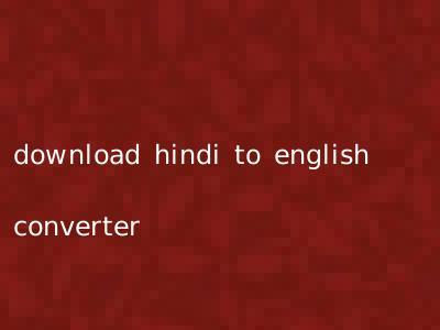 download hindi to english converter