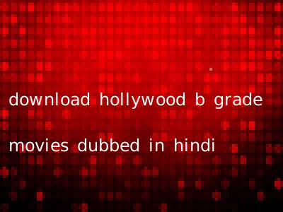 download hollywood b grade movies dubbed in hindi