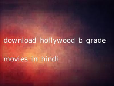 download hollywood b grade movies in hindi