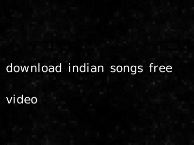 download indian songs free video