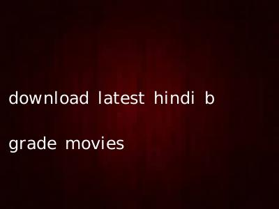 download latest hindi b grade movies