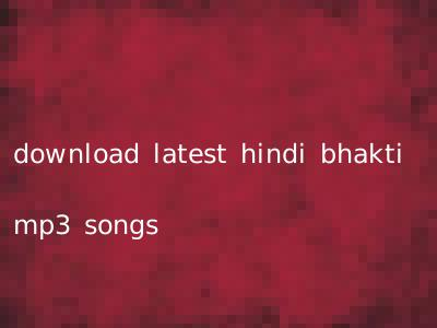 download latest hindi bhakti mp3 songs