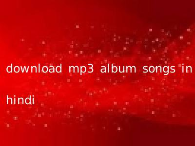 download mp3 album songs in hindi