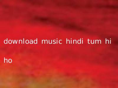 download music hindi tum hi ho