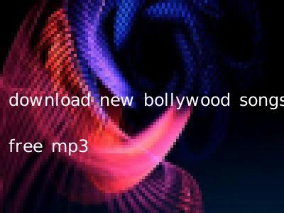 download new bollywood songs free mp3