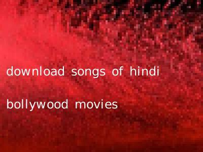 download songs of hindi bollywood movies