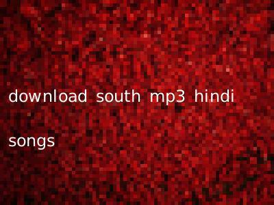 download south mp3 hindi songs