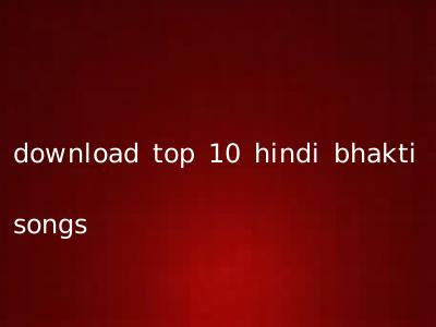 download top 10 hindi bhakti songs