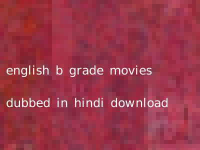 english b grade movies dubbed in hindi download
