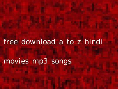 hindi movies download free a to z