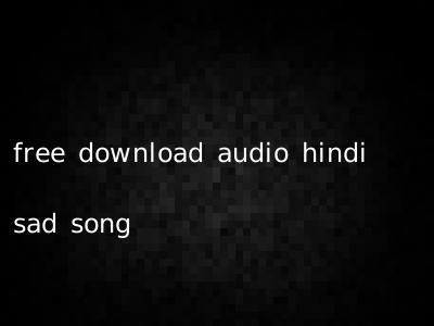 free download audio hindi sad song