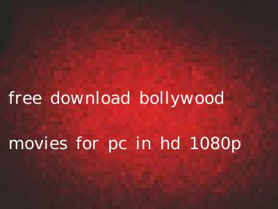 free download bollywood movies for pc in hd 1080p
