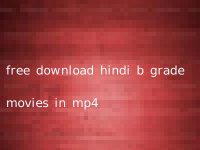 free download hindi b grade movies in mp4