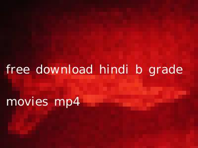 free download hindi b grade movies mp4