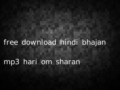 Best bhajans hari om sharan songs download: best bhajans hari.