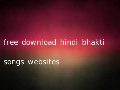 free download hindi bhakti songs websites