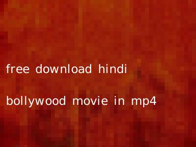 free download hindi bollywood movie in mp4