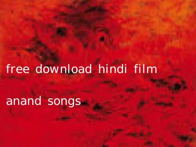 free download hindi film anand songs