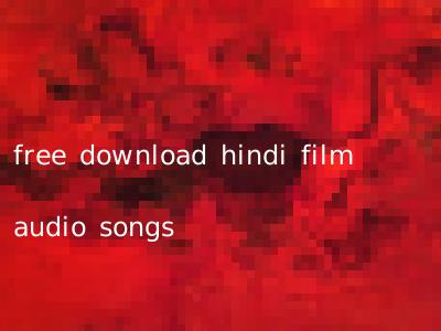 free download hindi film audio songs