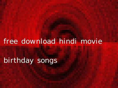 free download hindi movie birthday songs