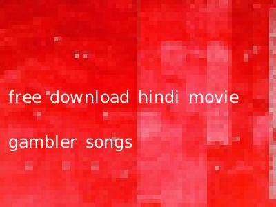 free download hindi movie gambler songs