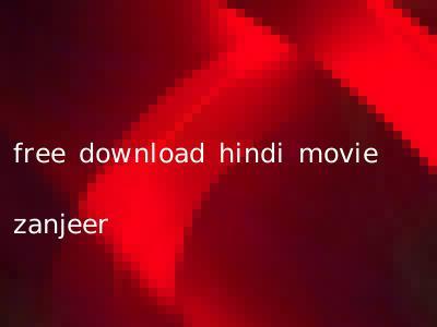 free download hindi movie zanjeer