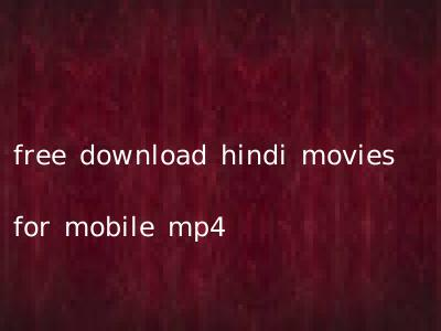 free download hindi movies for mobile mp4