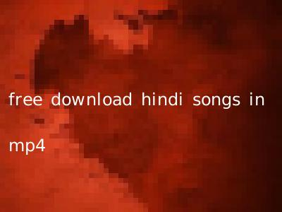 free download hindi songs in mp4
