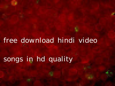free download hindi video songs in hd quality