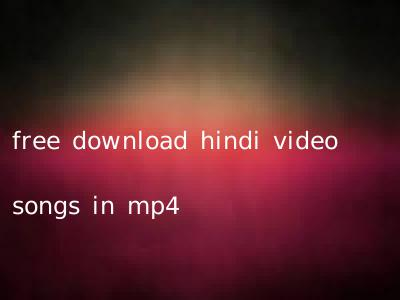 free download hindi video songs in mp4