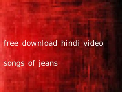 free download hindi video songs of jeans