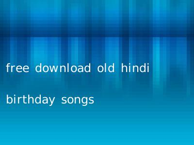 free download old hindi birthday songs