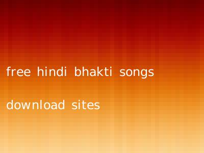 free hindi bhakti songs download sites