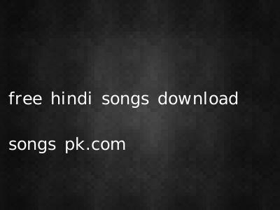free hindi songs download songs pk.com