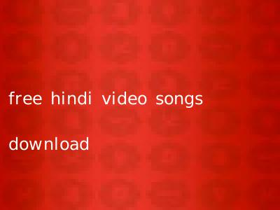 free hindi video songs download
