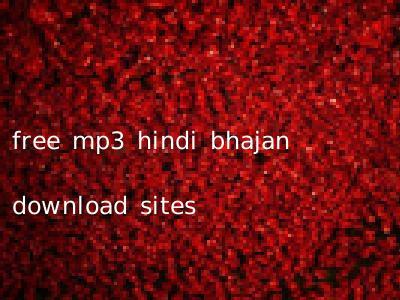 free mp3 hindi bhajan download sites